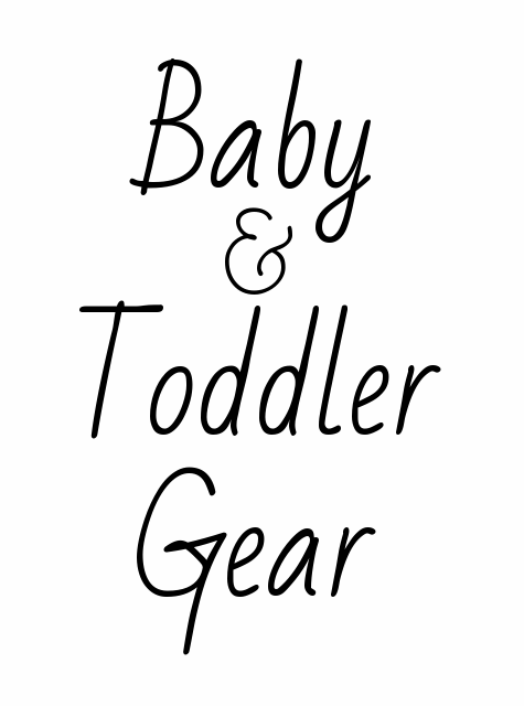 Baby Toddler Gear